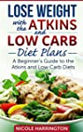 Lose Weight with the Atkins and Low C...