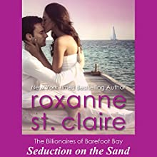 Seduction on the Sand: The Billionaires of Barefoot Bay, Book 2 (       UNABRIDGED) by Roxanne St. Claire Narrated by Kaleo Griffith