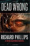 Richard Phillips Dead Wrong (The Rho Agenda Inception)