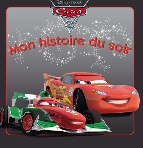Cars 2, mon histoire du soir (French Edition)