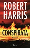 echange, troc Robert Harris - Conspirata