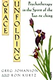 img - for Grace Unfolding: Psychotherapy in the Spirit of Tao-te ching book / textbook / text book