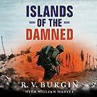 Islands of the Damned: A Marine at War in the Pacific Hörbuch von R. V. Burgin, Bill Marvel Gesprochen von: Sean Runnette