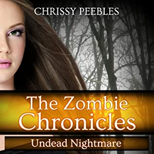 The Zombie Chronicles: Undead Nightmare, Book 5 (Apocalypse Infection Unleashed Series) | [Chrissy Peebles]
