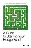 A Guide to Starting Your Hedge Fund Front Cover