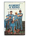 Almost a Hero (0525254706) by Bulla, Clyde Robert