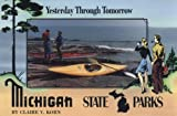 img - for Michigan State Parks: Yesterday Through Tomorrow by Claire V. Korn (1989-07-31) book / textbook / text book