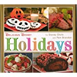 Delicious Disney Holidays by the Disney Chefs
