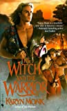 The Witch and the Warrior (0553577603) by Monk, Karyn
