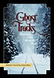 img - for Ghost Tracks: Haunting Tales along the Rails book / textbook / text book
