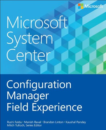 Microsoft System Center: Configuration Manager Field Experience