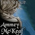 Ammey McKeaf | Jane Shoup