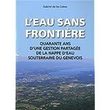 L'Eau sans frontière : Quarante ans d'une gestion partagée de la nappe d'eau souterraine du Genevois