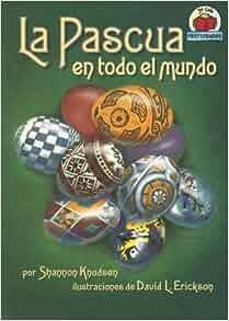 La Pascua en Todo el Mundo (Yo Solo Festividades) (Spanish Edition