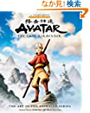 Avatar: The Last Airbender : The Art of the Animated Series