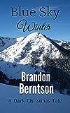 Blue Sky Winter (A Christmas Tale)
