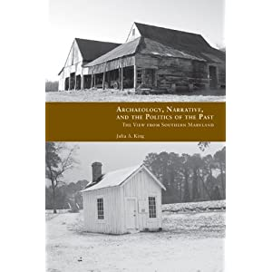Archaeology, Narrative, and the Politics of the Past: The View from Southern Maryland