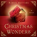 Christmas Wonders Audiobook by Robyn Buttars Narrated by Paul Cram