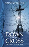 img - for Get Down Off The Cross: (we need the wood) book / textbook / text book