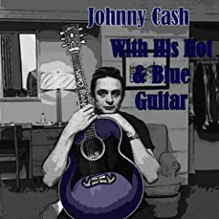 With His Hot And Blue Guitar
