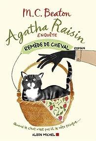Agatha Raisin enquête : Remède de cheval par Chesney