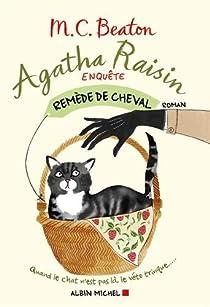 Agatha Raisin enquête, tome 2 : Remède de cheval par Chesney