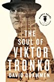 The Soul of Viktor Tronko (Nancy Pearls Book Lust Rediscoveries)