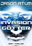 Invasion der Götter: Science-Fiction-Thriller (German Edition)
