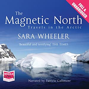 The Magnetic North | [Sara Wheeler]