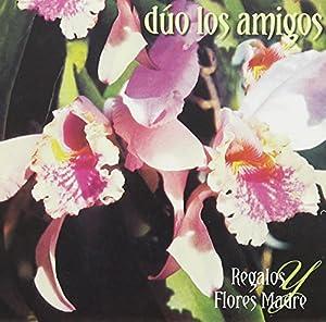 Duo Los Amigos - Regalos Y Flores, Madre - Amazon.com Music
