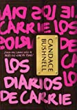 Candace Bushnell Los diarios de Carrie / The Carrie Diaries