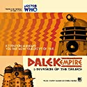 Dalek Empire - 1.1 Invasion of the Daleks Audiobook by Nicholas Briggs Narrated by Nicholas Briggs, Sarah Mowat, Mark McDonnell, Gareth Thomas, Alistair Lock