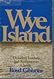 img - for Wye Island (Maryland): Outsiders, Insiders and Resistance to Change (James Rouse & Company) book / textbook / text book