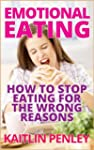 Emotional Eating: How to Stop Eating...