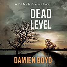 Dead Level: DI Nick Dixon, Book 5 Audiobook by Damien Boyd Narrated by Napoleon Ryan
