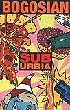 Suburbia (1559361018) by BOGOSIAN, Eric