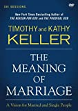 The Meaning of Marriage: A DVD Study: A Vision for Married and Single People