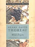 Wild Fruits: Thoreaus Rediscovered Last Manuscript