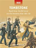 Tombstone - Wyatt Earp, the O.K. Corral, and the Vendetta Ride 1881-82 (Raid)