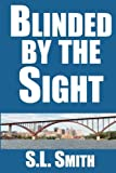 Blinded by the Sight (Pete Culnane Mysteries) (Volume 1)