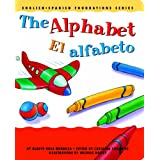 The Alphabet / El alfabeto (English and Spanish Foundations Series) (Bilingual) (Dual Language) (Board Book) (Pre-K and Kindergarten) (English and Spanish Edition) ~ Gladys Rosa-Mendoza