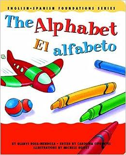 The Alphabet / El alfabeto (English and Spanish Foundations Series