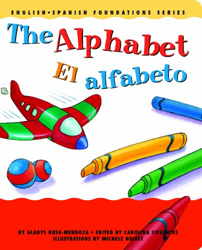 The Alphabet / El alfabeto (English and Spanish Foundations Series) (Book #1) (Bilingual) (Board Book) (English and Spanish Edition)