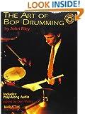 The Art of Bop Drumming (Book & CD) (Manhattan Music Publications)