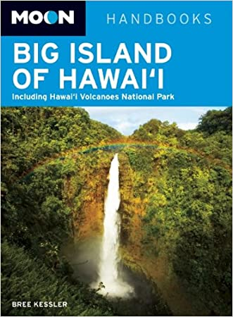 Moon Big Island of Hawai'i: Including Hawai'i Volcanoes National Park (Moon Handbooks)