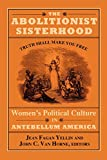 img - for The Abolitionist Sisterhood: Women's Political Culture in Antebellum America (Cornell Paperbacks) book / textbook / text book