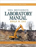 img - for B.M Das's Soil Mechanics 7th (Seventh) edition(Soil Mechanics Laboratory Manual [Paperback])(2008) book / textbook / text book