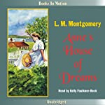 Anne's House of Dreams: Anne of Green Gables, Book 5 (       UNABRIDGED) by L. M. Montgomery Narrated by Kelly Faulkner Beck