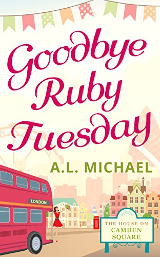 goodbye-ruby-tuesday-the-house-on-camden-square-book-1