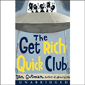 The Get Rich Quick Club | [Dan Gutman]
